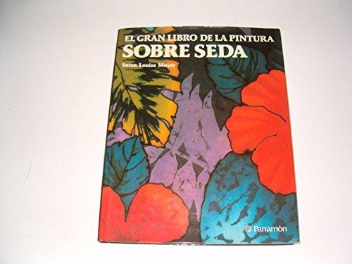 9788434215924: Gran libro de la pintura sobre seda, el