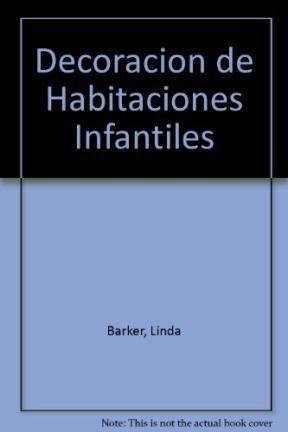 Decoracion de Habitaciones Infantiles (Spanish Edition) (8434217384) by Barker, Linda