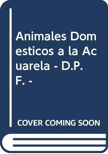 9788434217461: Animales Domesticos a la Acuarela - D.P.F. - (Spanish Edition)