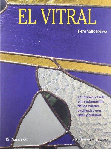 EL VITRAL. Artes y oficios (Spanish Edition): Pere Valldeperez