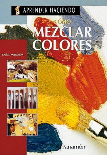 9788434218437: Como Mezclar Colores (Spanish Edition)