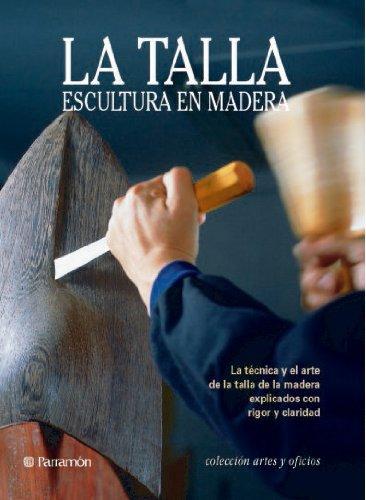 9788434219373: LA TALLA. Escultura en madera (Spanish Edition)