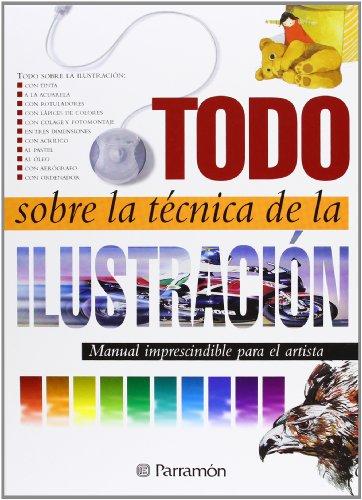 9788434223127: Todo sobre la tecnica de la ilustración (Spanish Edition)