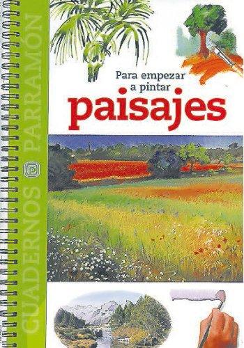 9788434223356: PARA EMPEZAR A PINTAR PAISAJES (Cuadernos parramón)