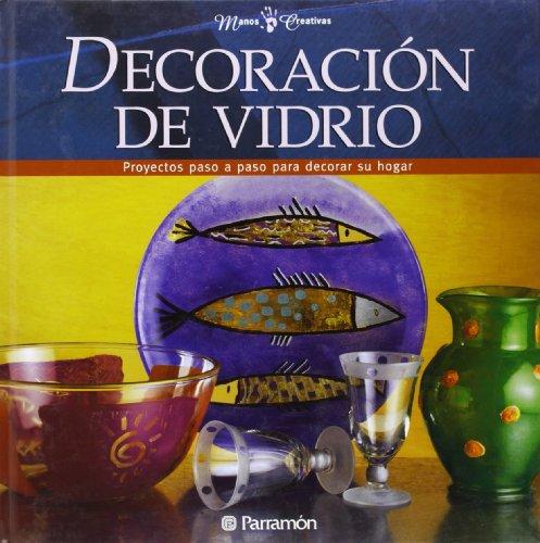 Decoracion Del Vidrio/glass Decoration (Hardback): Parramon Ediciones Editorial
