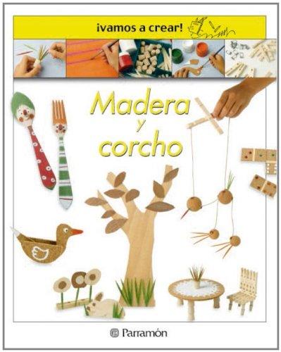 Madera Y Corcho / Wood and Cork (Spanish Edition) - Parramon, Llimos, Anna Plomer