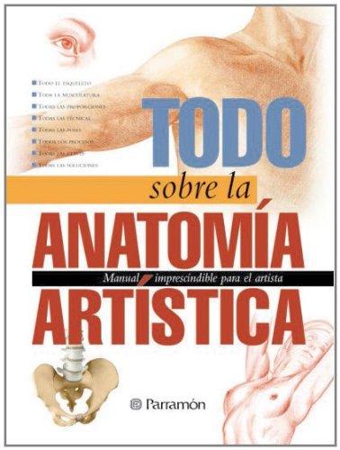 9788434224759: Todo sobre la anatomía artística (Spanish Edition)