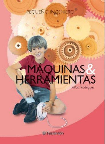 9788434225091: MAQUINAS Y HERRAMIENTAS (Pequeño ingeniero)