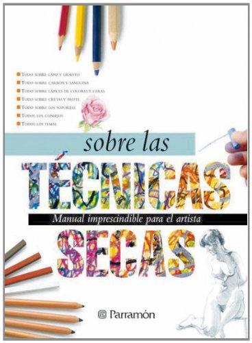 9788434226623: Todo Sobre Las Tecnicas Secas