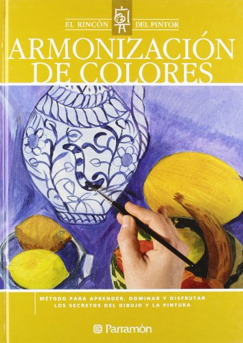9788434226630: EL RINCON DEL PINTOR ARMONIZACION DE COLORES