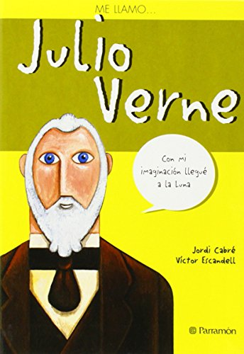 ME LLAMO JULIO VERNE (Me Llamo / My Name Is) (Spanish Edition): Jordi CabrÃ