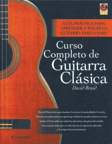 Curso completo de guitarra clásica / Classical: Braid, David