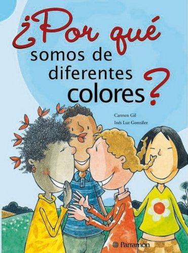 Por Que Somos de Diferentes Colores? (Spanish Edition): Parramon