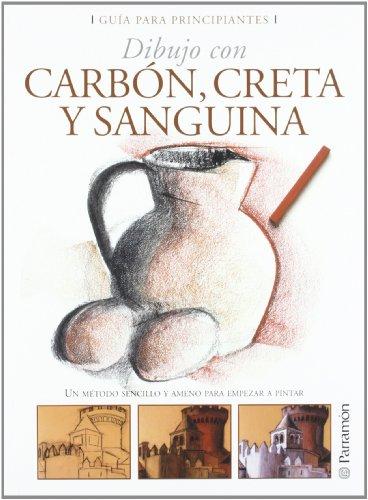 9788434227958: GUIA PARA PRINCIPIANTES DIBUJO CON CARBON, CRETA Y SANGUINA (Guías para principiantes)