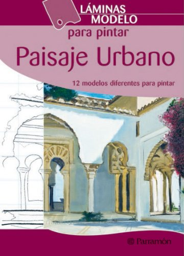 9788434228054: Paisaje urbano / The urban landscape: 12 Modelos Diferentes Para Pintar / 12 Different Patterns to Paint (Spanish Edition)