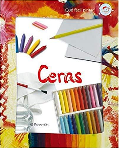 9788434228771: Ceras, qué fácil pintar / Waxes, easy painting (Spanish Edition)