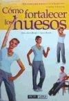 9788434230309: Como Fortalecer Los Huesos / Building Strong Bones (Spanish Edition)