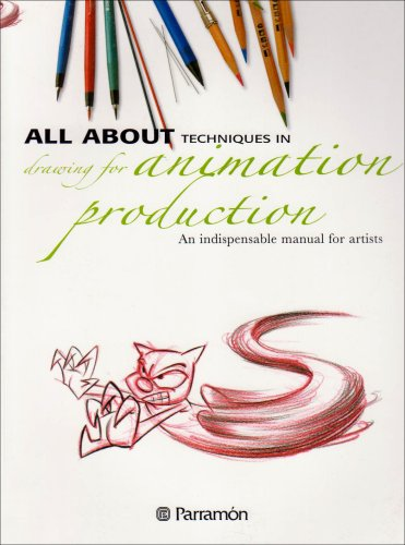 9788434232686: All about techniques in drawing for animation production: An Indispensable Manual for Artists