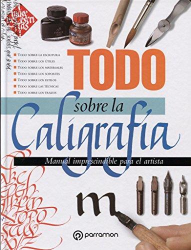 9788434233058: Todo Sobre La Caligrafía (Spanish Edition)