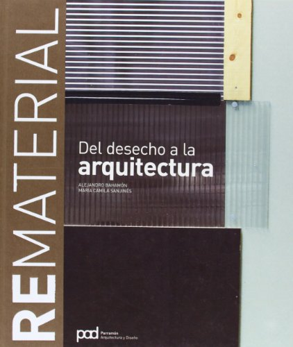 Rematerial - Del desecho a la arquitectures: Alejandro Bahamon, Maria Camila Sanjines