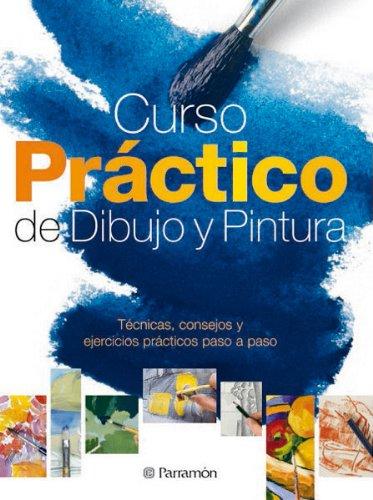 9788434233713: Curso práctico de dibujo y pintura (Spanish Edition)
