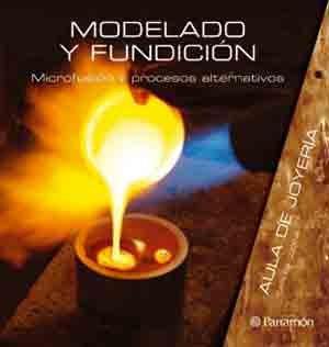AULA DE JOYERIA MODELADO Y FUNDICION (Spanish Edition) (8434233819) by Carles Codina