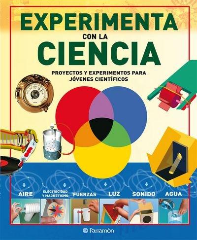 9788434234758: EXPERIMENTA CON LA CIENCIA (Grandes libros de referencia)