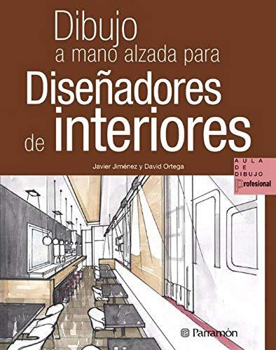 DIBUJO A MANO ALZADA PARA DISEÑADORES DE: Jiménez, Javier; Ortega,
