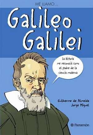 Me llamo Galileo Galilei - De Almeida, Guilherme Miguel, Jorge