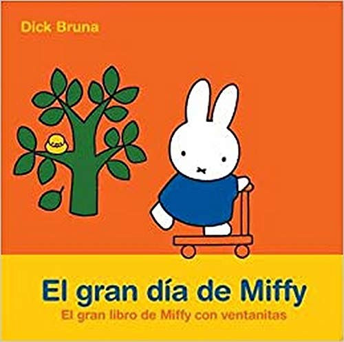 El gran dia de Miffy: BRUNA, DICK