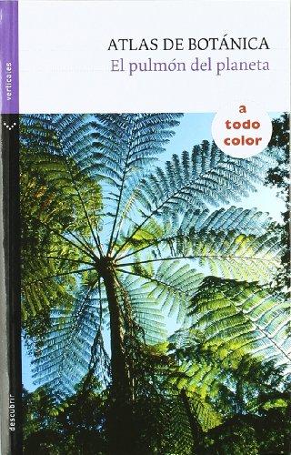 9788434237674: Atlas de Botánica: El pulmón del planeta (Verticales)