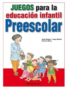 Juegos Para La Educación Infantil Preescolar (Spanish: Kloppe, Sofia; Batlori,