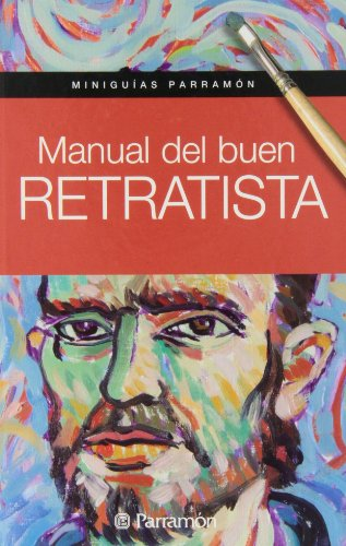 9788434240414: Miniguías parramón manual del buen retratista (Spanish Edition)
