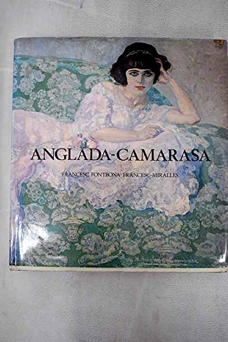 Anglada-Camarasa (catalogue raisonne): Fontbona, Francesc and Francesc Miralles (Hermenegildo ...