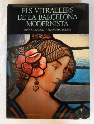Els Vitrallers De La Barcelona Modernist: Vila-grau, Joan