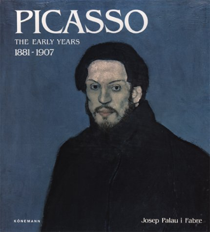 9788434304475: Picasso. 1881 - 1907: The Early Years 1881-1907
