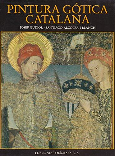 Pintura Gotica Catalana: Josep Gudiol - Santiago Alcolea I Blanch