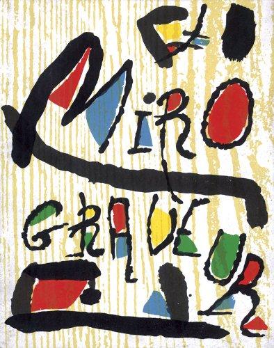 Miró Grabador. Vol. I. 1928-1960 (Catálogo razonado grabados de Joan Miró): Dupin, Jacques