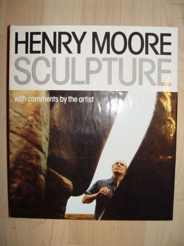 Henry Moore Sculpture : With Comments by the Artist: Mitchinson, David & Franco Russoli