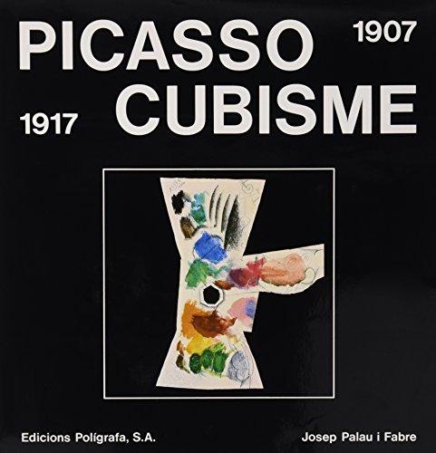 Picasso Cubisme 1907-1917: Josep Palau i Fabre