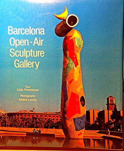 Stock image for Barcelona An Open Air Sculture Galary for sale by Dale A. Sorenson