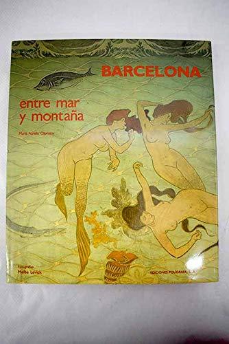 Barcelona, Entre Mar Y Montana: Capmany, Maria Aurelia;Levick, Melba