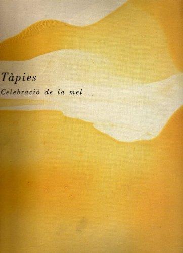 Tapies Celbracio De La Mel: Tapies, Antoni