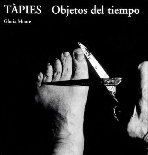 Tàpies. Objetos del tiempo (ES) (Arte contemporáneo): Moure, Gloria