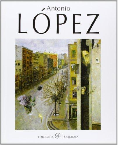 9788434308084: Antonio López (ES) (Arte contemporáneo)