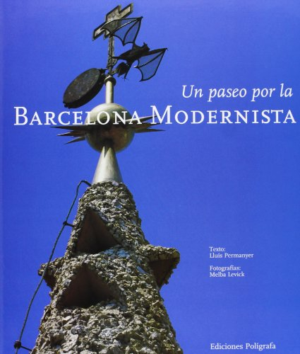 Un Paseo por la Barcelona Modernista: Lluis Melba Levick