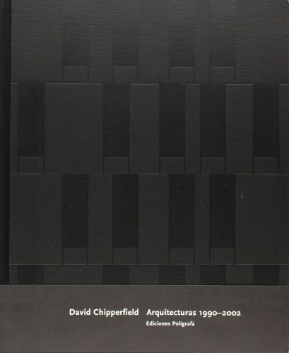 9788434309449: David Chipperfield. Arquitecturas 1990-2002