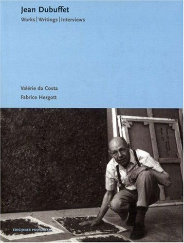 9788434309494: Jean Dubuffet: Works, Writings, Interviews (Essentials Poligrafa)