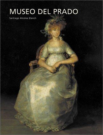The Prado Museum: Francisco de Goya;