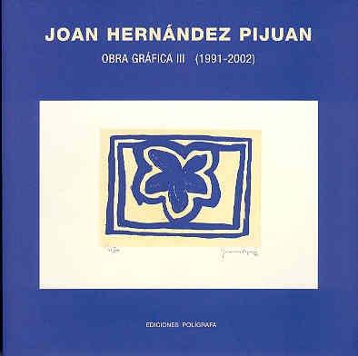 9788434310100: Hernández Pijuan. Obra Gráfica III (1991-2002)
